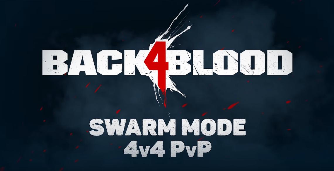 Back 4 Blood เผยตัวอย่างเกมเพลย์และรายละเอียดของโหมด PvP